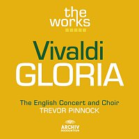 The English Concert, The English Concert Choir, Trevor Pinnock – Vivaldi: Gloria in D major RV 589