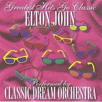 Classic Dream Orchestra, B. Taupin, Elton John – Elton John - Greatest Hits Go Classic