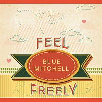 Blue Mitchell – Feel Freely