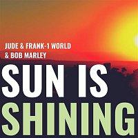 Jude & Frank, 1 World, Bob Marley – Sun Is Shining