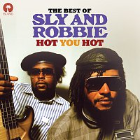 Sly & Robbie – Hot You Hot: The Best Of Sly & Robbie