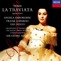 Sir Georg Solti, Angela Gheorghiu, Frank Lopardo, Leo Nucci – Verdi: La Traviata (Highlights)