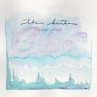 The Hunts – Life Was Simple