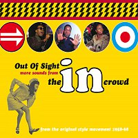 Různí interpreti – Out Of Sight: More Sounds From The In Crowd