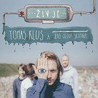 Tomáš Klus – Živ je