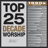 Různí interpreti – Top 25 Decade Worship 1990's Edition