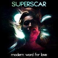 Superscar – Modern Word For Love