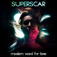 Superscar – Modern Word For Love