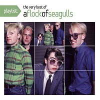 A Flock Of Seagulls – Playlist: The Very Best of A Flock of Seagulls