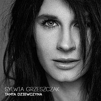 Sylwia Grzeszczak – Tamta Dziewczyna