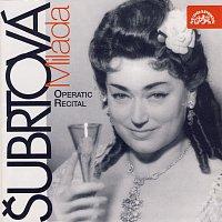 Milada Šubrtová – Operní recitál / Dvořák, Smetana, Blodek, Foerster, Mozart