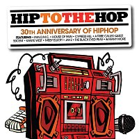Různí interpreti – Hip To The Hop: 30th Anniversary Of Hip Hop Hip To Da Hop [International Version]