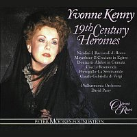 Yvonne Kenny, David Parry, Philharmonia Orchestra – 19th-Century Heroines