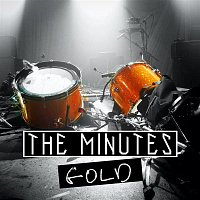 The Minutes – Gold