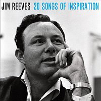 Jim Reeves – 20 Songs of Inspiration