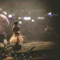 L.A. – L.A. (Live at Low Festival)