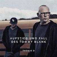 Thomas D – Aufstieg und Fall des Tommy Blank