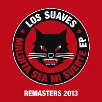 Los Suaves – Maldita Sea Mi Suerte Ep [Remasters 2013]