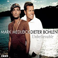 Mark Medlock, Dieter Bohlen – Unbelievable