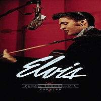 Elvis Presley – Today, Tomorrow and Forever
