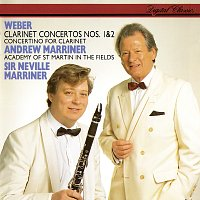 Andrew Marriner, Academy of St. Martin in the Fields, Sir Neville Marriner – Weber: Clarinet Concertos Nos. 1 & 2; Clarinet Concertino