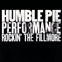 Humble Pie – Performance: Rockin' The Filmore