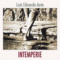 Luis Eduardo Aute – Intemperie