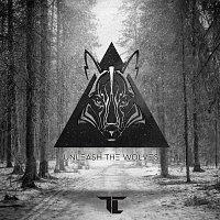 TC – Unleash The Wolves