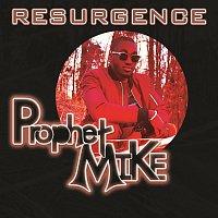 Prophet Mike – Resurgence