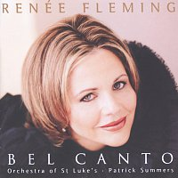 Renee Fleming, Orchestra Of St Luke's, Patrick Summers – Renée Fleming - Bel Canto Scenes