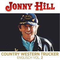 Jonny Hill – Country Western Trucker English Vol.1