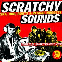 Barry Myers – Barry Myers Presents Scratchy Sounds (Ska, Dub, Roots & Reggae Nuggets)