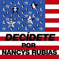 Nancys Rubias – Decídete