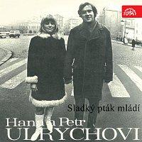 Hana Ulrychová, Petr Ulrych – Sladký pták mládí