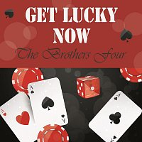 The Brothers Four – Get Lucky Now