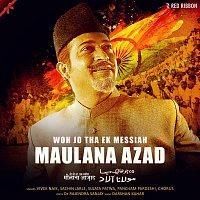 Various Artist – Woh Jo Tha Ek Messiah Maulana Azad