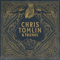Chris Tomlin – Chris Tomlin & Friends
