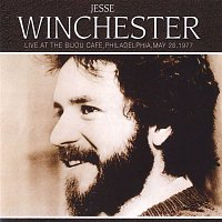 Jesse Winchester – Live At The Bijou Cafe, Philadelphia, May 26, 1977