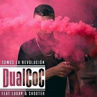DualCoc, Logan, Shooter – Somos la Revolución