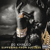 DJ Khaled – Suffering From Success [Deluxe Version]