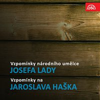 Josef Lada – Vzpomínky národního umělce Josefa Lady / Vzpomínky na Jaroslava Haška