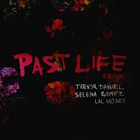 Trevor Daniel, Selena Gomez, Lil Mosey – Past Life [Remix]