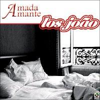 Los Joao – Amada Amante