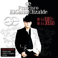 """Francisco """"El Gallo"""" Elizalde – Me La Rifo Y Me La Juego"""
