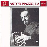 Astor Piazzolla – 1943 - 1982