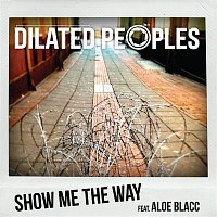Dilated Peoples – Show Me The Way (feat. Aloe Blacc)