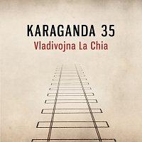 Vladivojna La Chia – Karaganda 35 (feat. Ota Klempíř, Aneta Langerová) /Píseň k filmu 8 hlav šílenství/