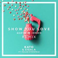Kato, Sigala, Hailee Steinfeld – Show You Love [Martin Jensen Remix]