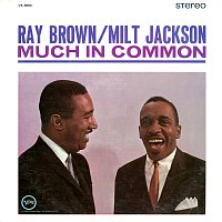 Ray Brown, Milt Jackson – Much In Common