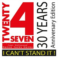 Twenty 4 Seven – I Can't Stand It! 30 Years Anniversary Edition